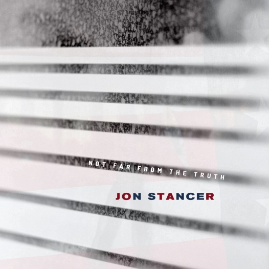 Jon Stancer - Not Far From The Truth - Cover Art
